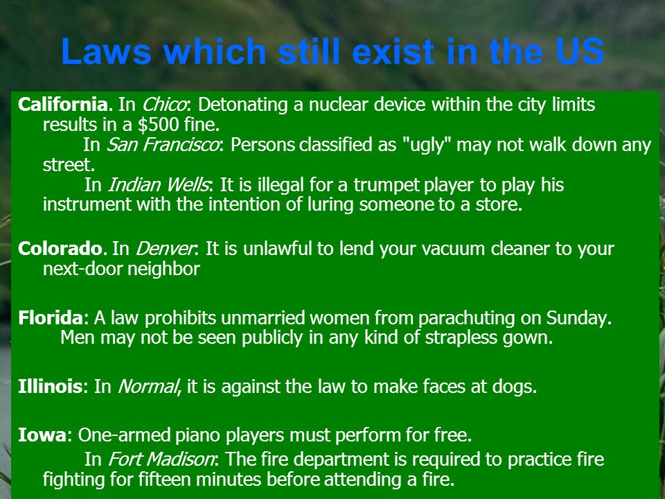 Laws which still exist in the US California.