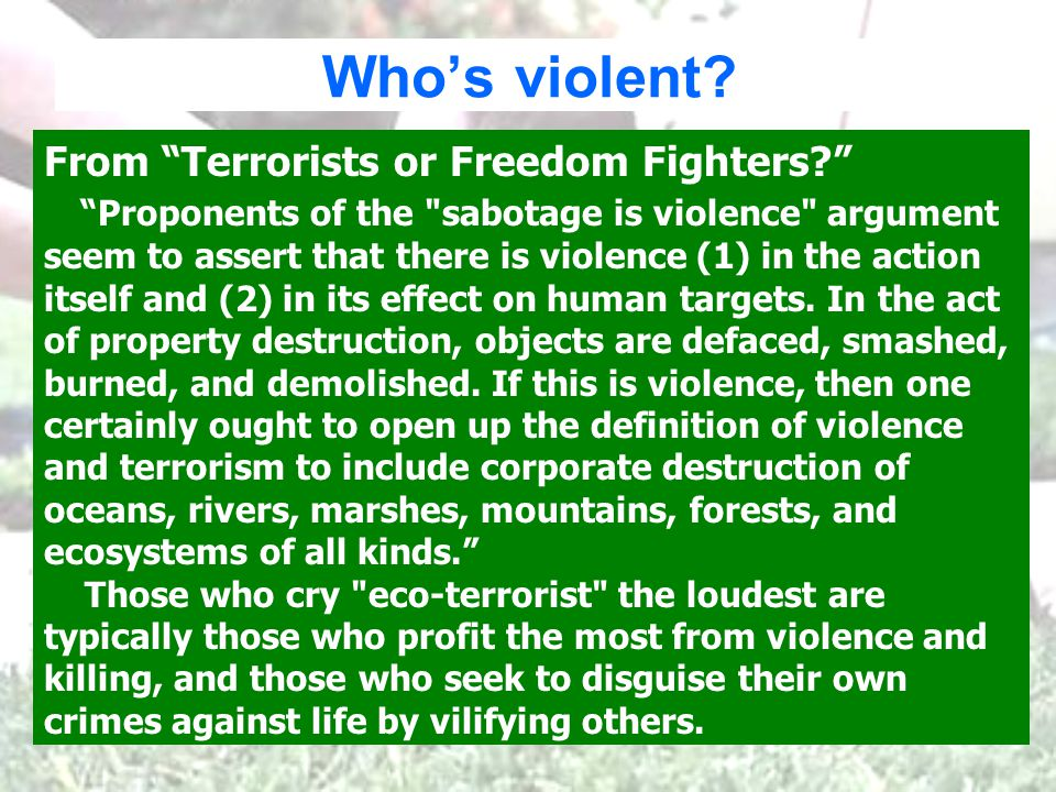 Whos violent. From Terrorists or Freedom Fighters.