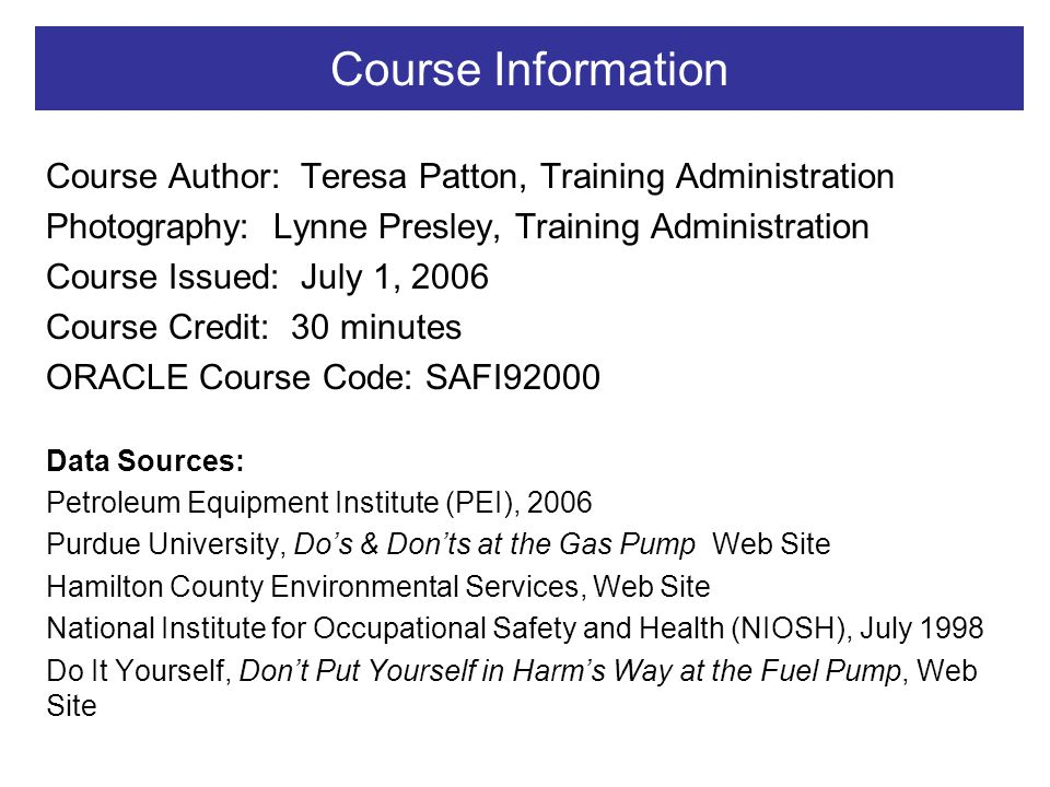 Course Information Course Author: Teresa Patton, Training Administration Photography: Lynne Presley, Training Administration Course Issued: July 1, 20