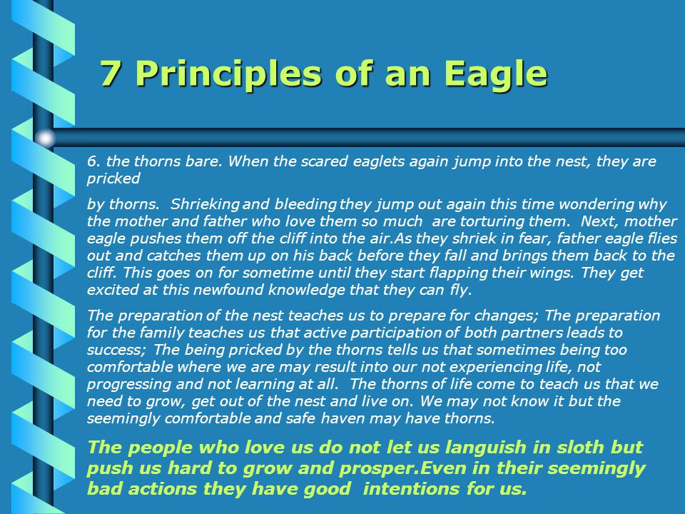 7.When an Eagle grows old, his feathers become weak and cannot take him as fast as he should.