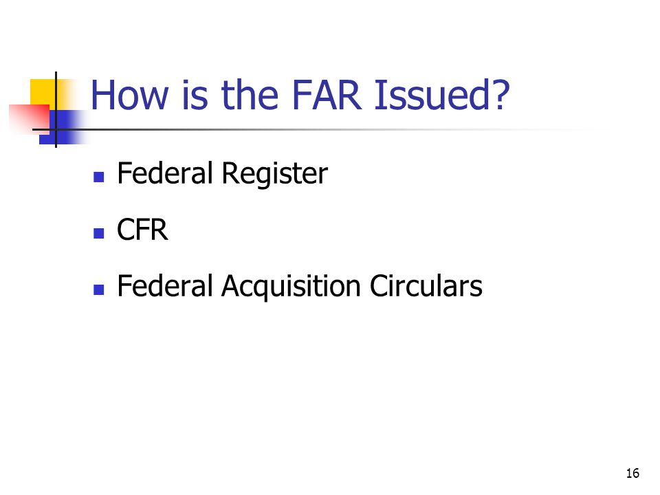 16 How is the FAR Issued Federal Register CFR Federal Acquisition Circulars