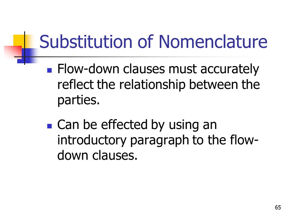 65 Substitution of Nomenclature Flow-down clauses must accurately reflect the relationship between the parties.