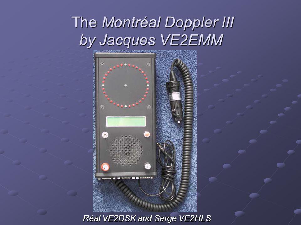 The Montréal Doppler III by Jacques VE2EMM The Montréal Doppler III by Jacques VE2EMM Réal VE2DSK and Serge VE2HLS