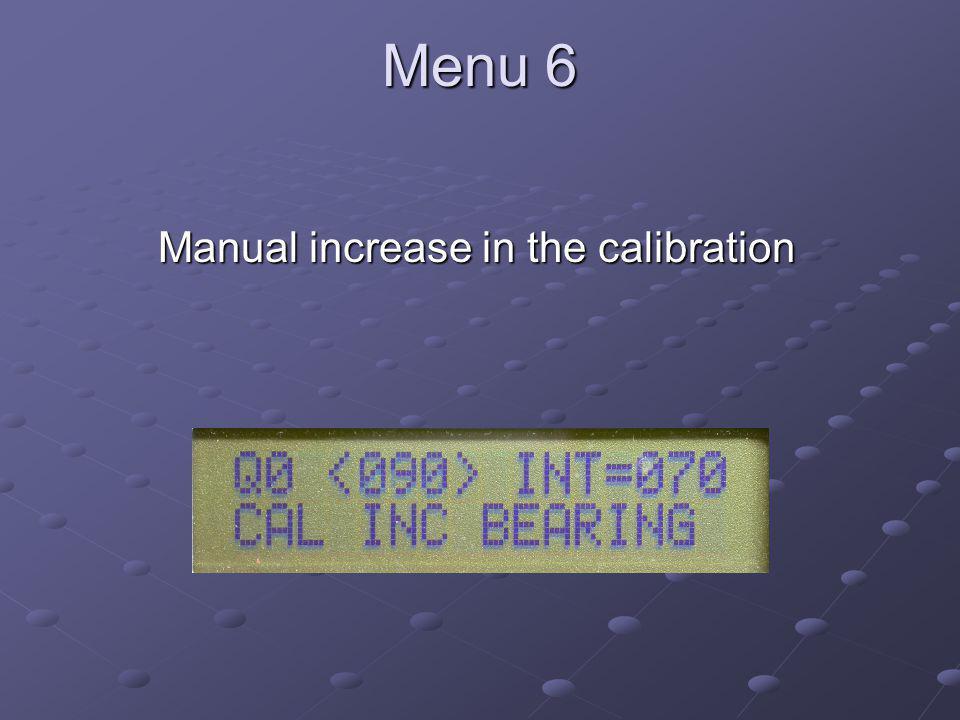 Menu 6 Manual increase in the calibration