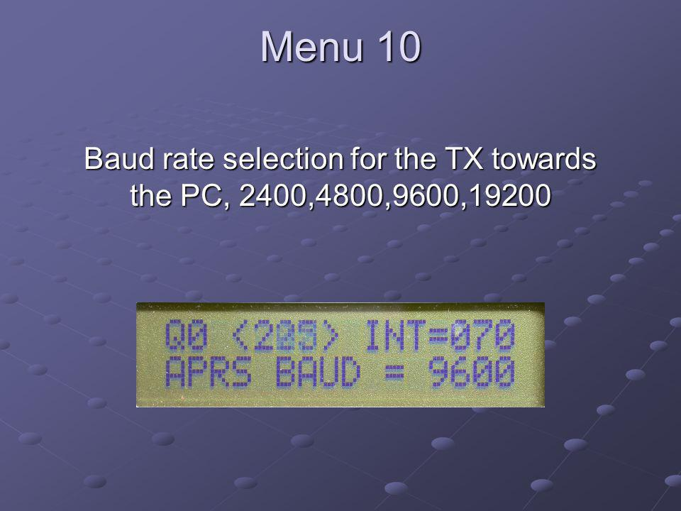 Menu 10 Baud rate selection for the TX towards the PC, 2400,4800,9600,19200