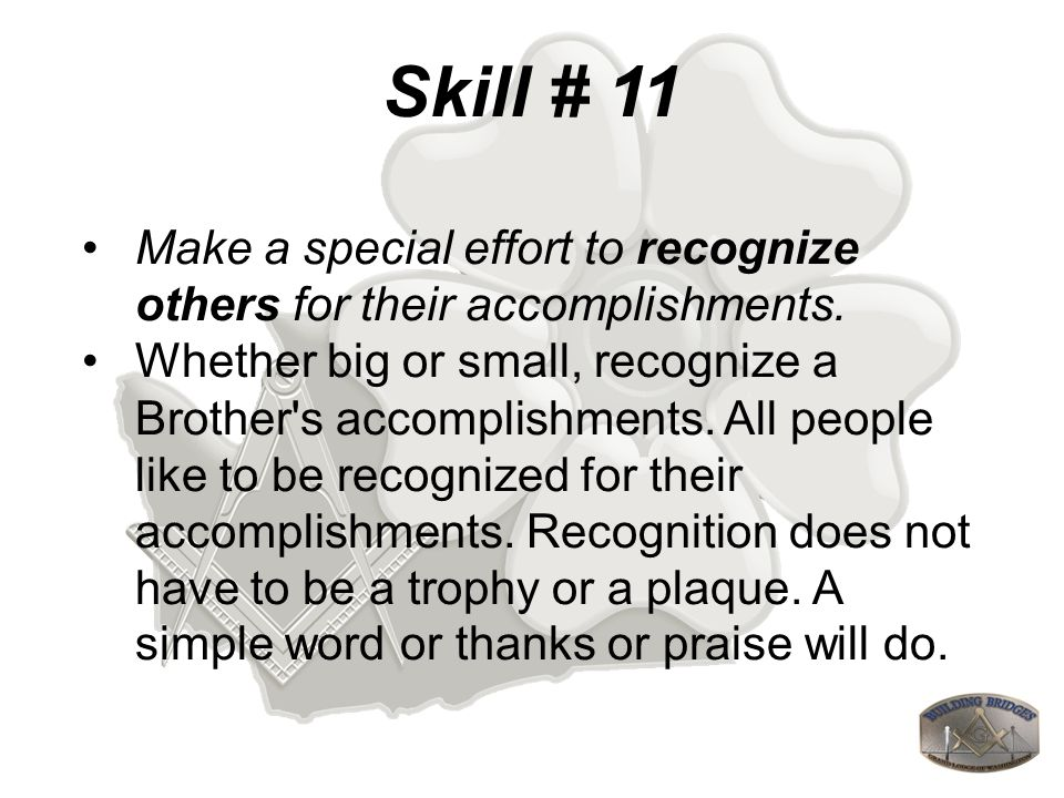 Skill # 11 Make a special effort to recognize others for their accomplishments.