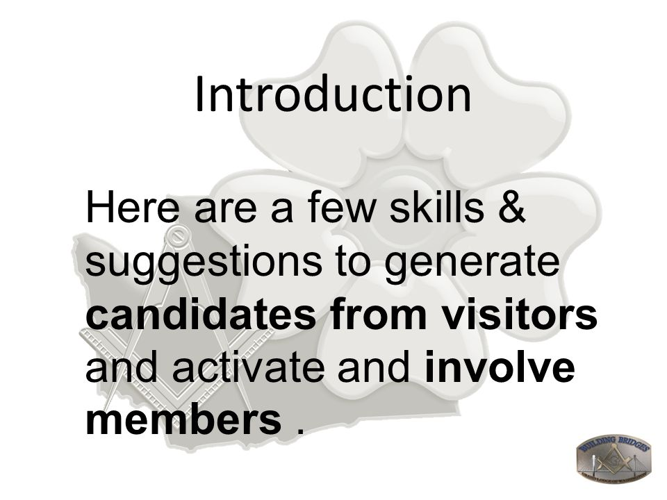 Introduction Here are a few skills & suggestions to generate candidates from visitors and activate and involve members.