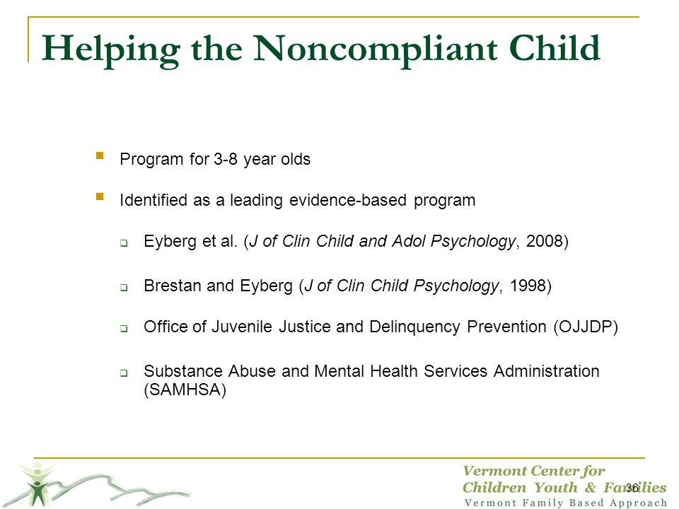 Program for 3-8 year olds Identified as a leading evidence-based program Eyberg et al.