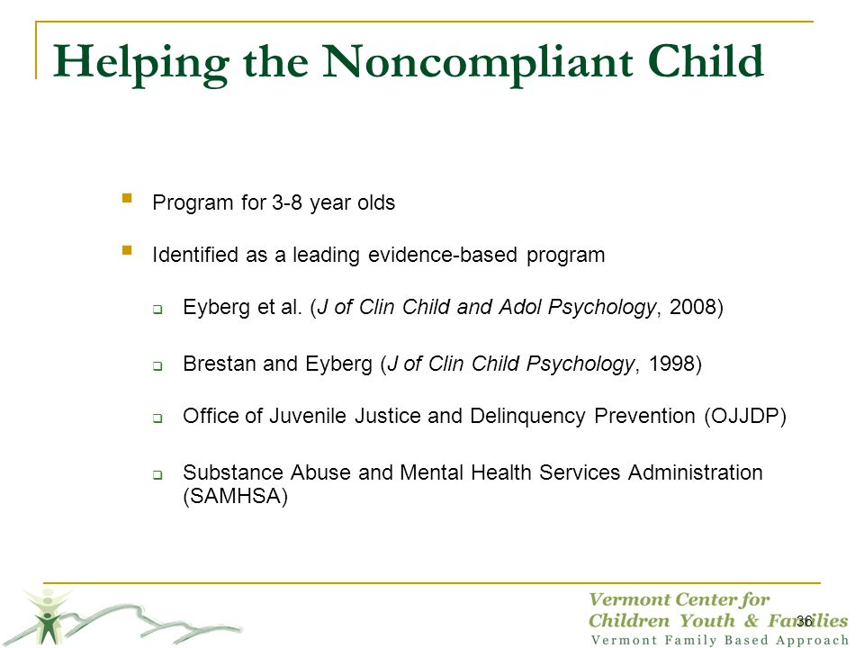 Program for 3-8 year olds Identified as a leading evidence-based program Eyberg et al. (J of Clin Child and Adol Psychology, 2008) Brestan and Eyberg
