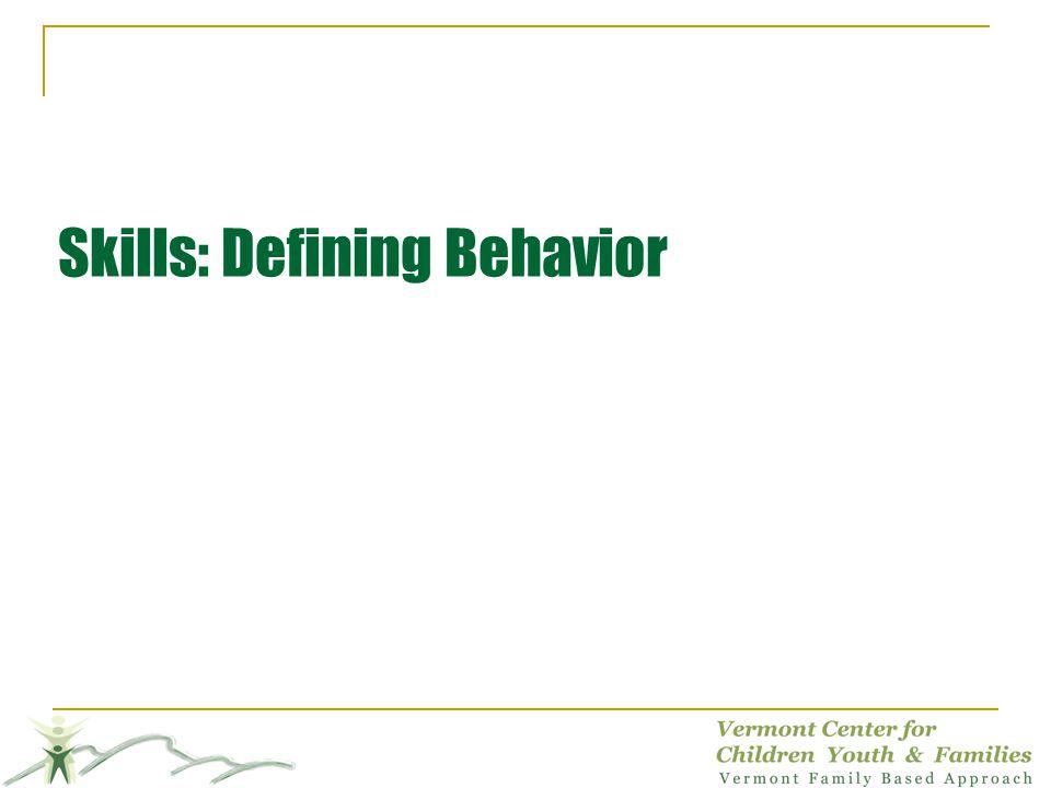 Skills: Defining Behavior