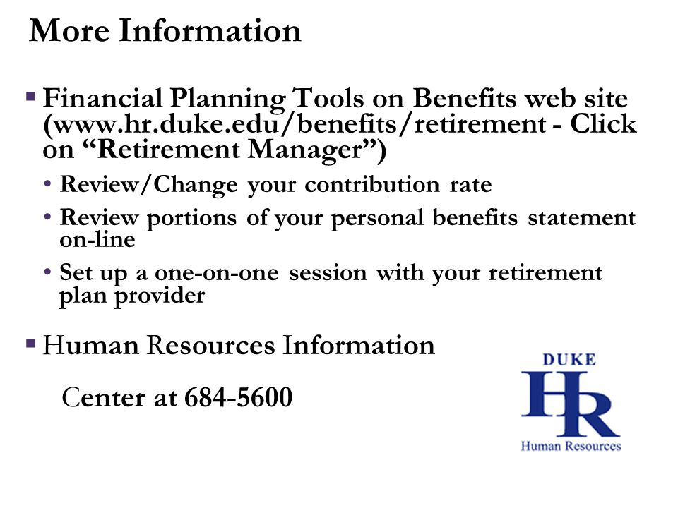 Action Items Organize and plan your finance Start contributing towards your voluntary employer sponsored 403b retirement plan Meet with a Financial Ad