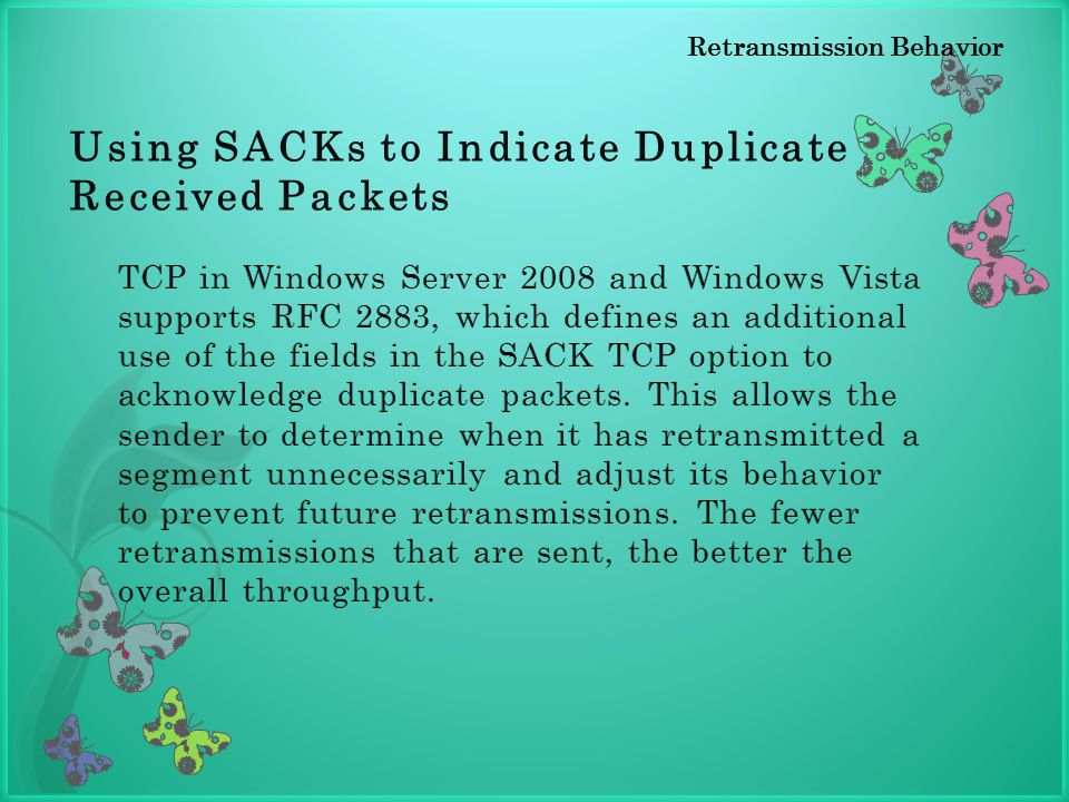 Using SACKs to Indicate Duplicate Received Packets Retransmission Behavior