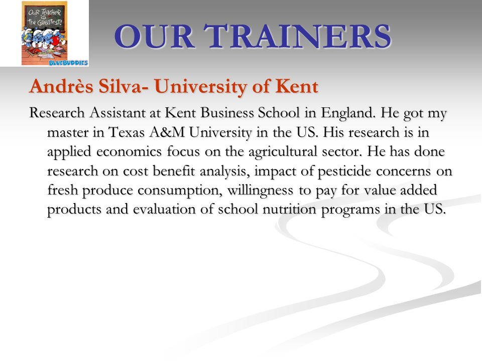 Andrès Silva- University of Kent Research Assistant at Kent Business School in England. He got my master in Texas A&M University in the US. His resear