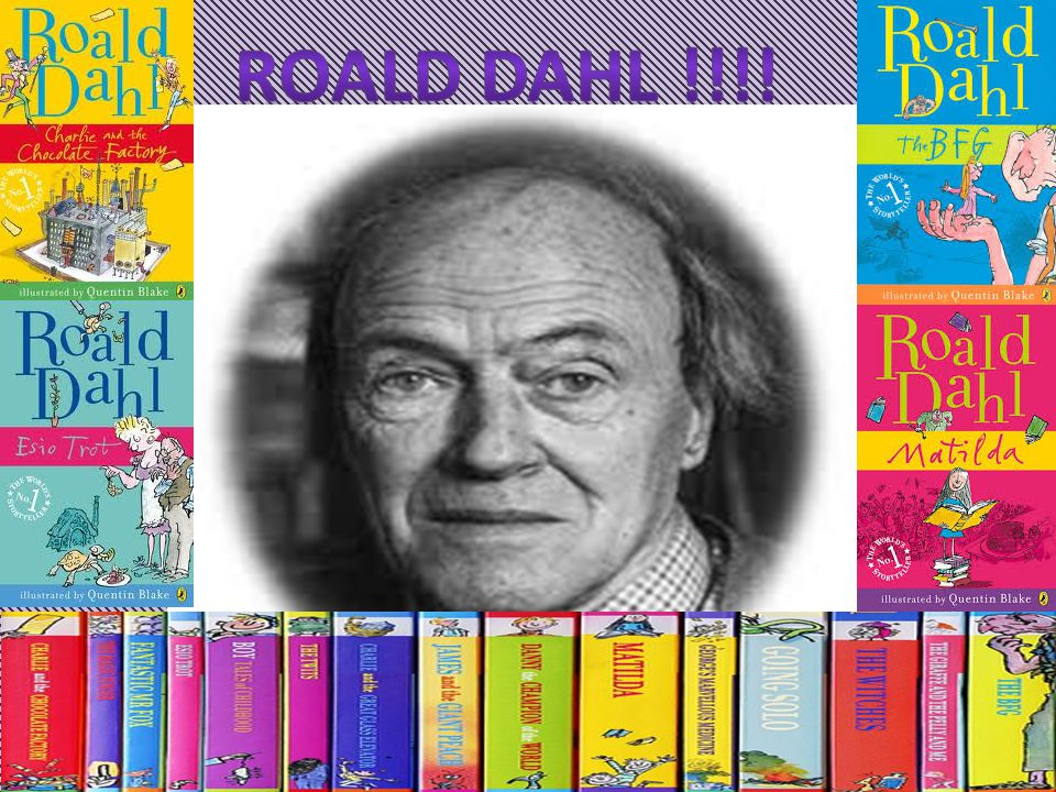 Roald Dahl was born on the 13 th September 1916.Roald Dahl was the son of a second marriage.