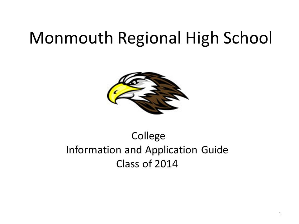 College Information and Application Guide Class of 2014 Monmouth Regional High School 1