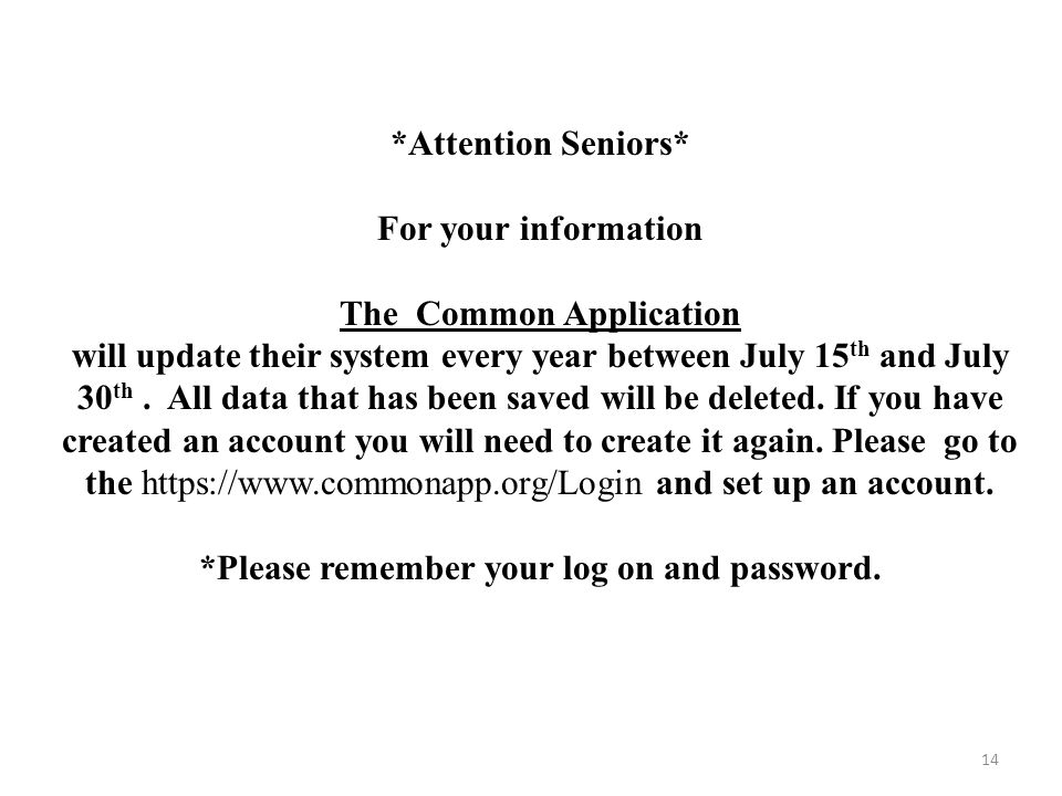 *Attention Seniors* For your information The Common Application will update their system every year between July 15 th and July 30 th.