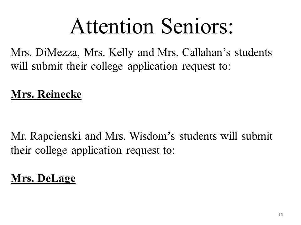 Attention Seniors: Mrs. DiMezza, Mrs. Kelly and Mrs.