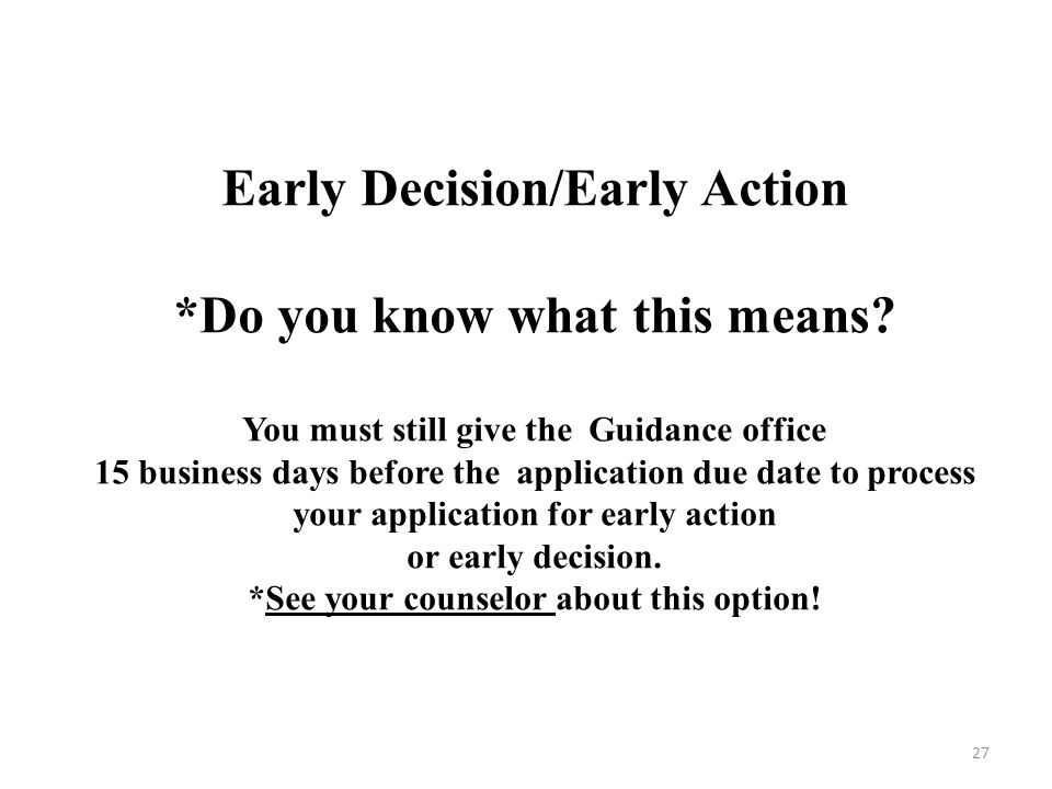 Early Decision/Early Action *Do you know what this means.