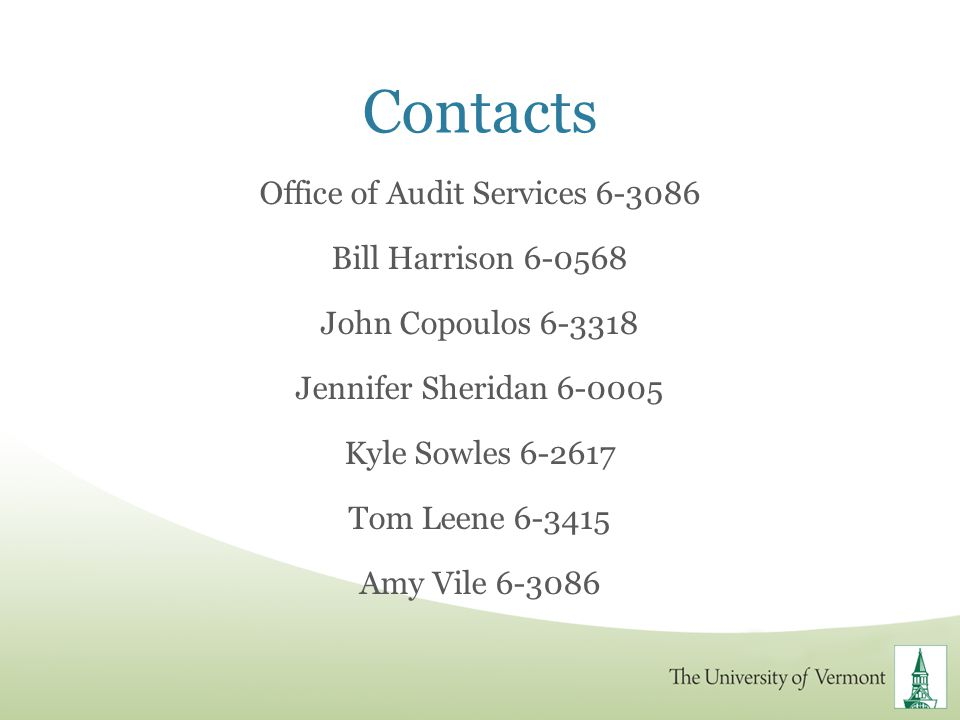 Contacts Office of Audit Services 6-3086 Bill Harrison 6-0568 John Copoulos 6-3318 Jennifer Sheridan 6-0005 Kyle Sowles 6-2617 Tom Leene 6-3415 Amy Vi