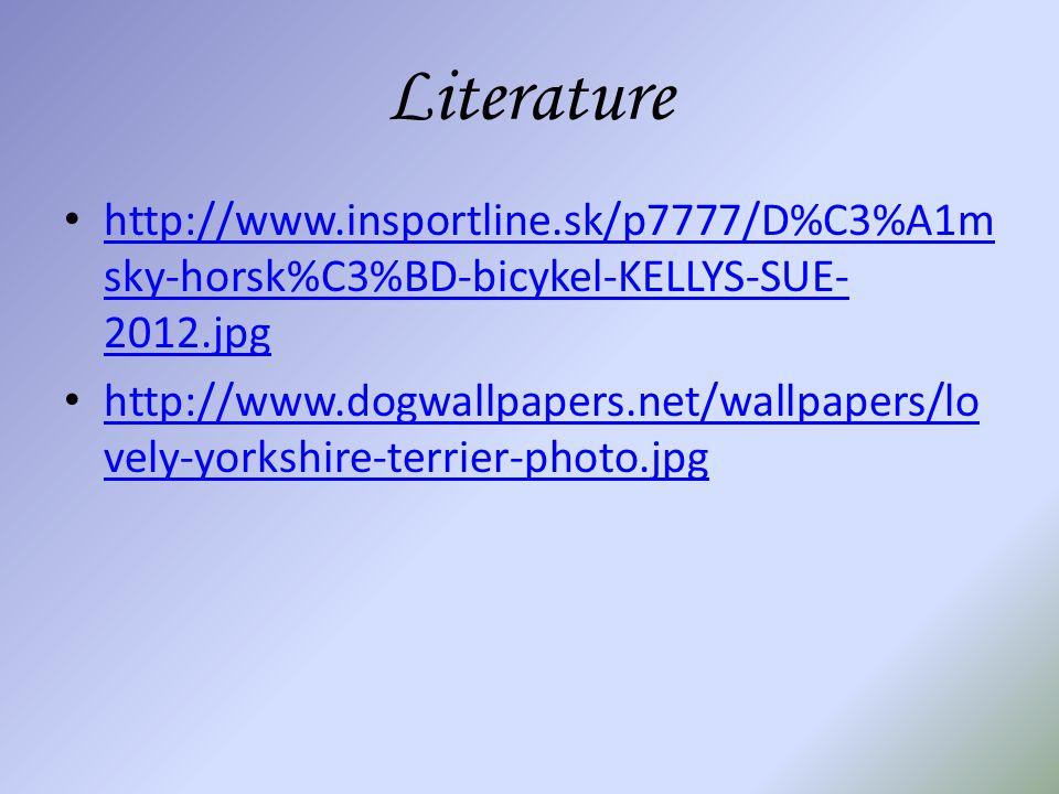 Literature http://www.insportline.sk/p7777/D%C3%A1m sky-horsk%C3%BD-bicykel-KELLYS-SUE- 2012.jpg http://www.insportline.sk/p7777/D%C3%A1m sky-horsk%C3
