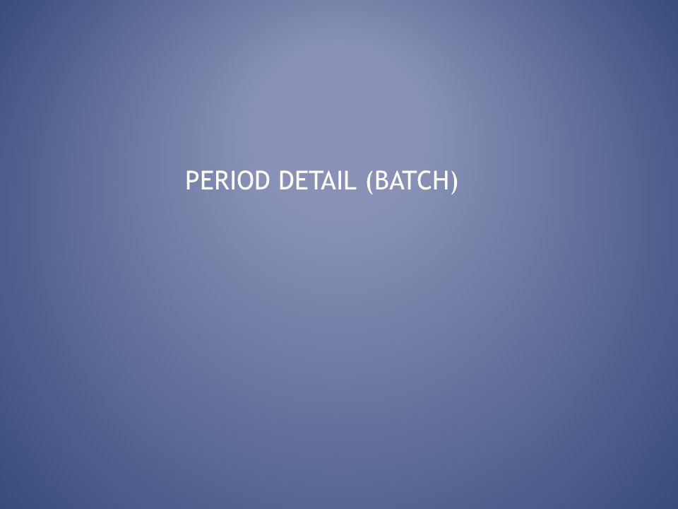 PERIOD DETAIL (BATCH)