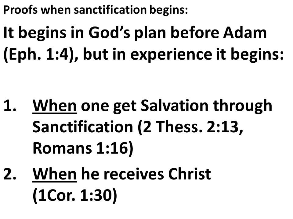 Proofs when sanctification begins: It begins in Gods plan before Adam (Eph.