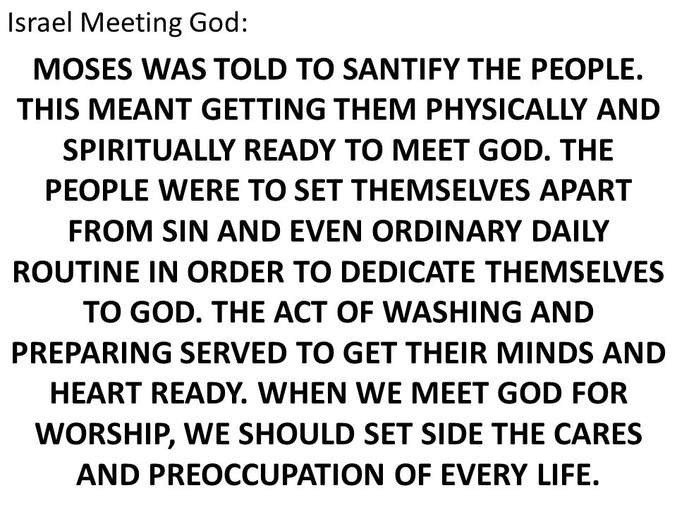 Israel Meeting God: MOSES WAS TOLD TO SANTIFY THE PEOPLE.