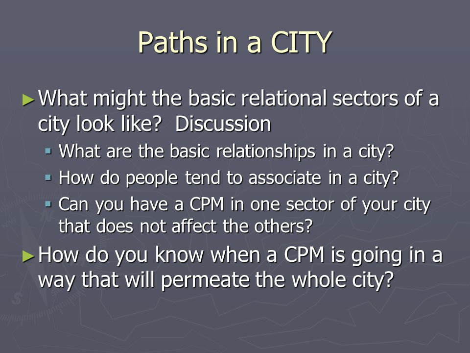 Paths in a CITY What might the basic relational sectors of a city look like? Discussion What might the basic relational sectors of a city look like? D