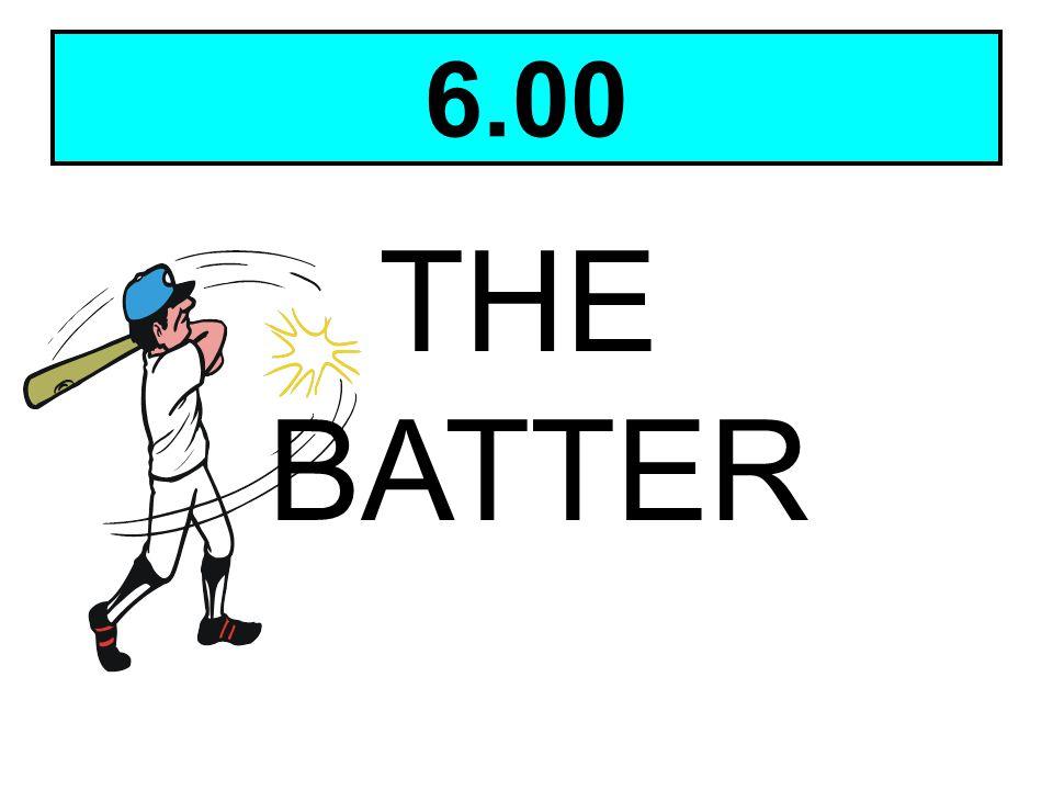 6.00 THE BATTER