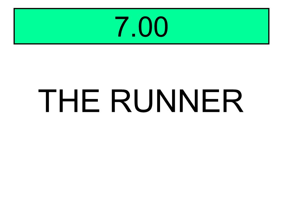 7.00 THE RUNNER