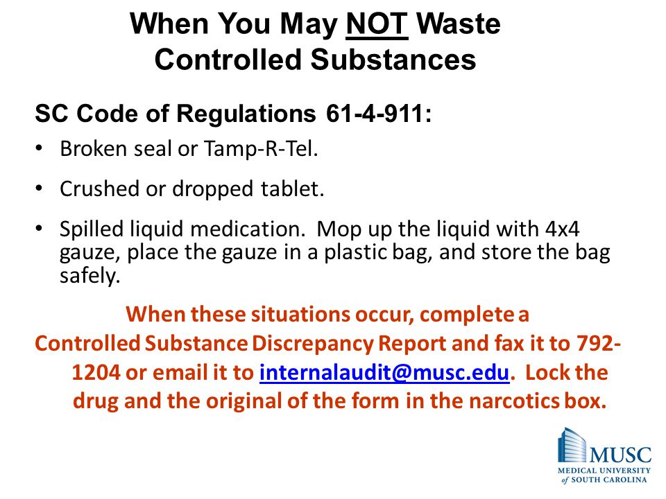When You May NOT Waste Controlled Substances SC Code of Regulations 61-4-911: Broken seal or Tamp-R-Tel.