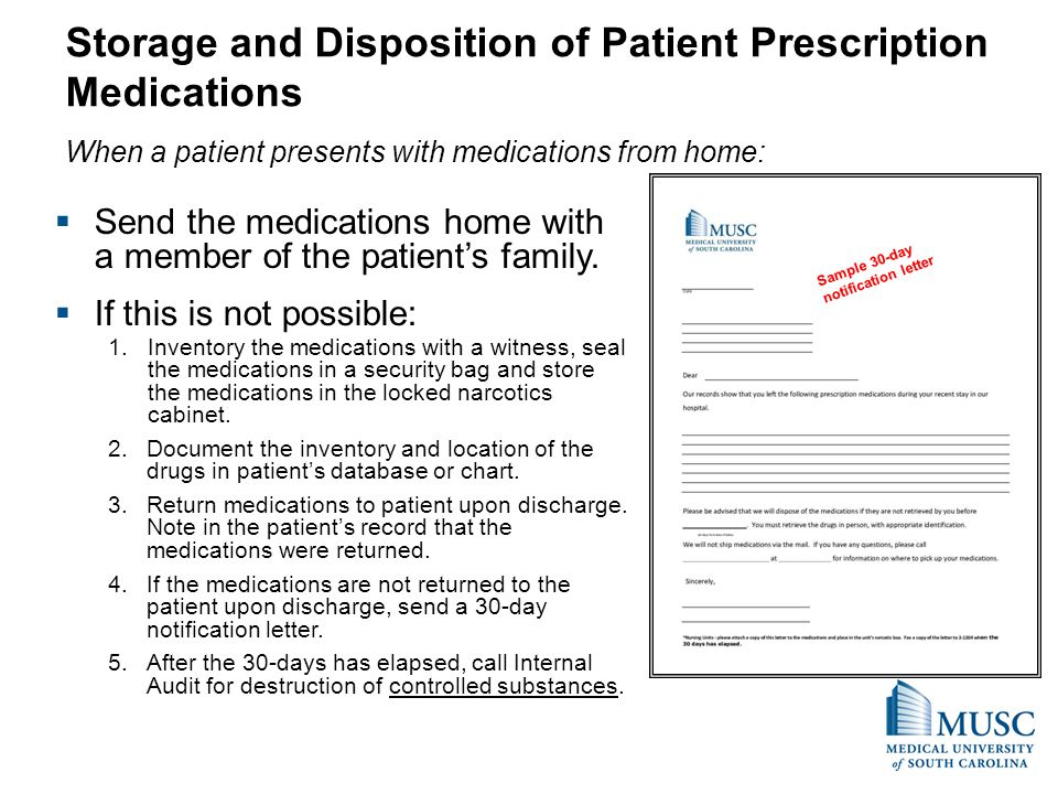 Storage and Disposition of Patient Prescription Medications When a patient presents with medications from home: Send the medications home with a membe