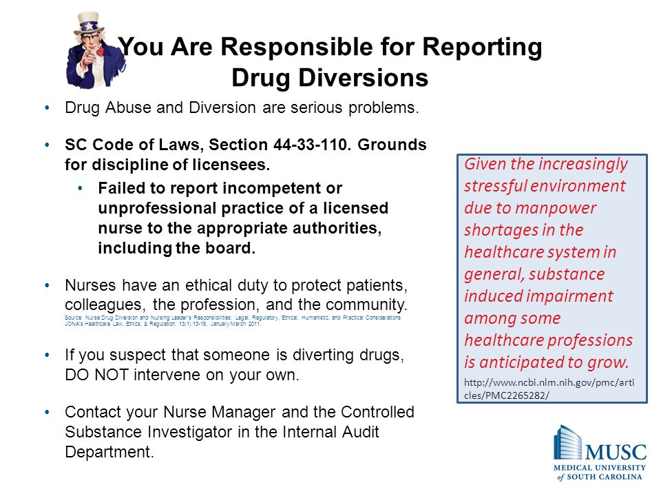 You Are Responsible for Reporting Drug Diversions Given the increasingly stressful environment due to manpower shortages in the healthcare system in g