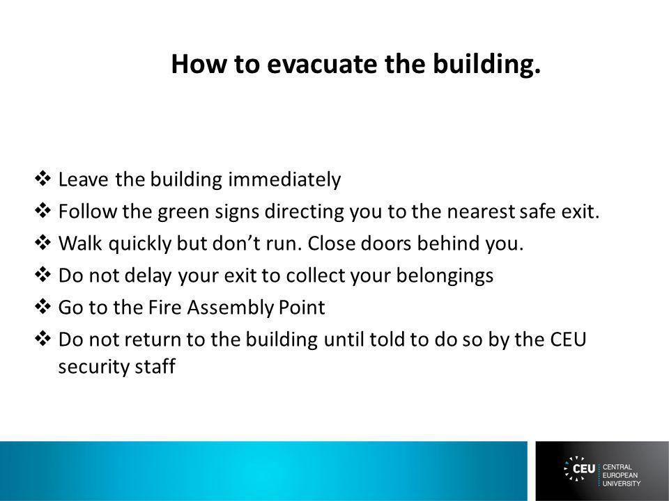How to evacuate the building.