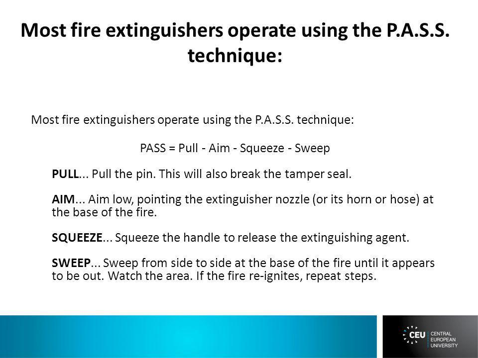 Most fire extinguishers operate using the P.A.S.S.