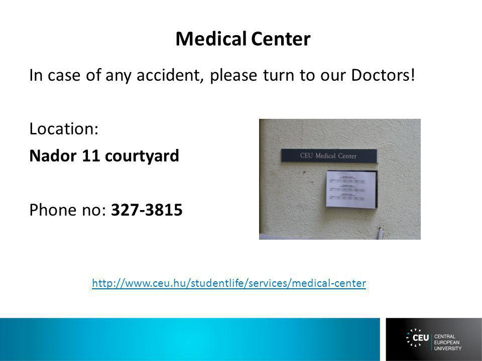 Medical Center In case of any accident, please turn to our Doctors.