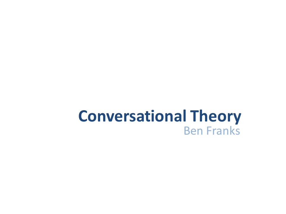 Conversational Theory Ben Franks