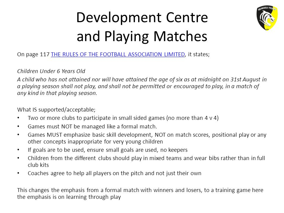 Development Centre and Playing Matches On page 117 THE RULES OF THE FOOTBALL ASSOCIATION LIMITED, it states;THE RULES OF THE FOOTBALL ASSOCIATION LIMI