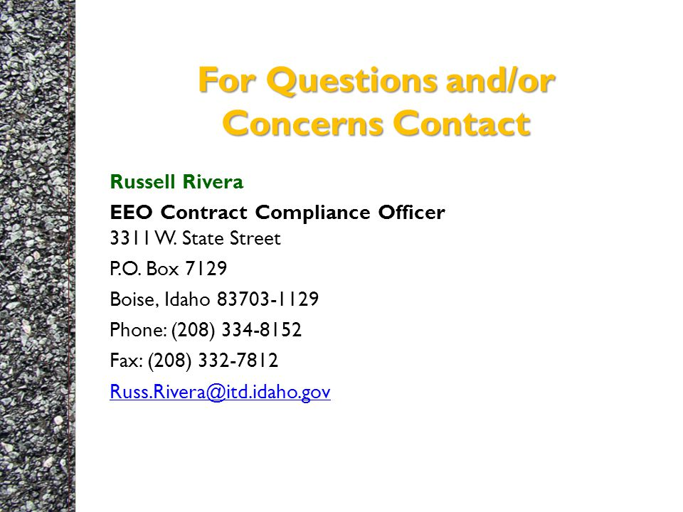 For Questions and/or Concerns Contact Russell Rivera EEO Contract Compliance Officer 3311 W.