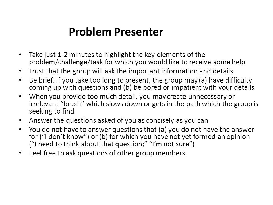 Problem Presenter Take just 1-2 minutes to highlight the key elements of the problem/challenge/task for which you would like to receive some help Trus