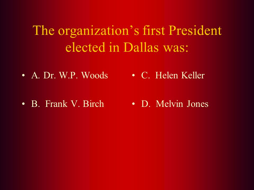 Answer: The first National Convention of Lions Clubs was held in (C.) Dallas, Texas on October 9-10 of 1917 with 36 delegates representing 22 clubs fr