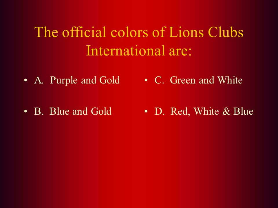 Answer: The Lions motto is (B.) We Serve. It was adopted at the 1954 International Convention after being selected from over 6,000 suggestions submitt