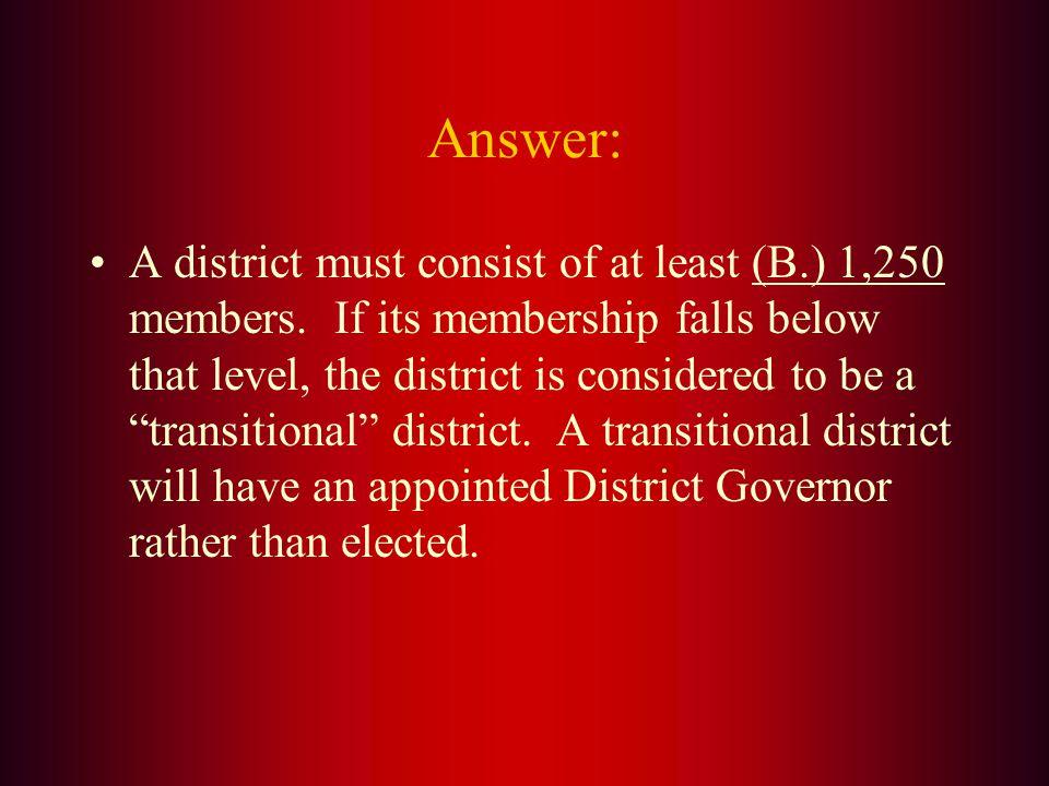 A district must consist of at least: A. 1200 members B. 1250 members C. 1300 members D. 1350 members