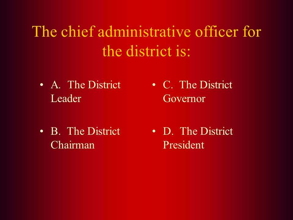Answer: A district must consist of at least (B.) 1,250 members. If its membership falls below that level, the district is considered to be a transitio