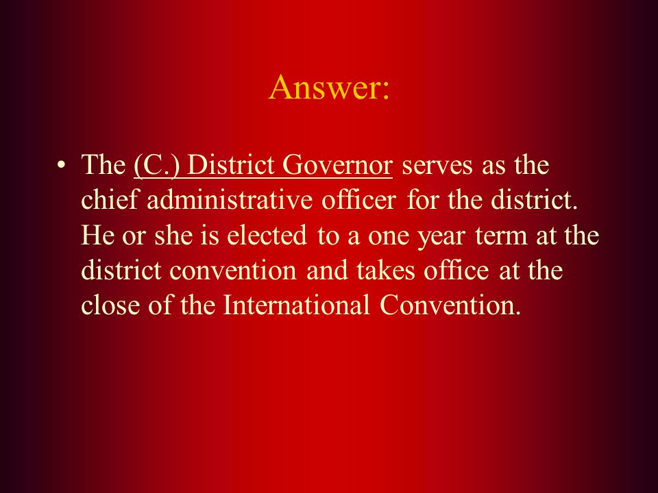 The chief administrative officer for the district is: A.