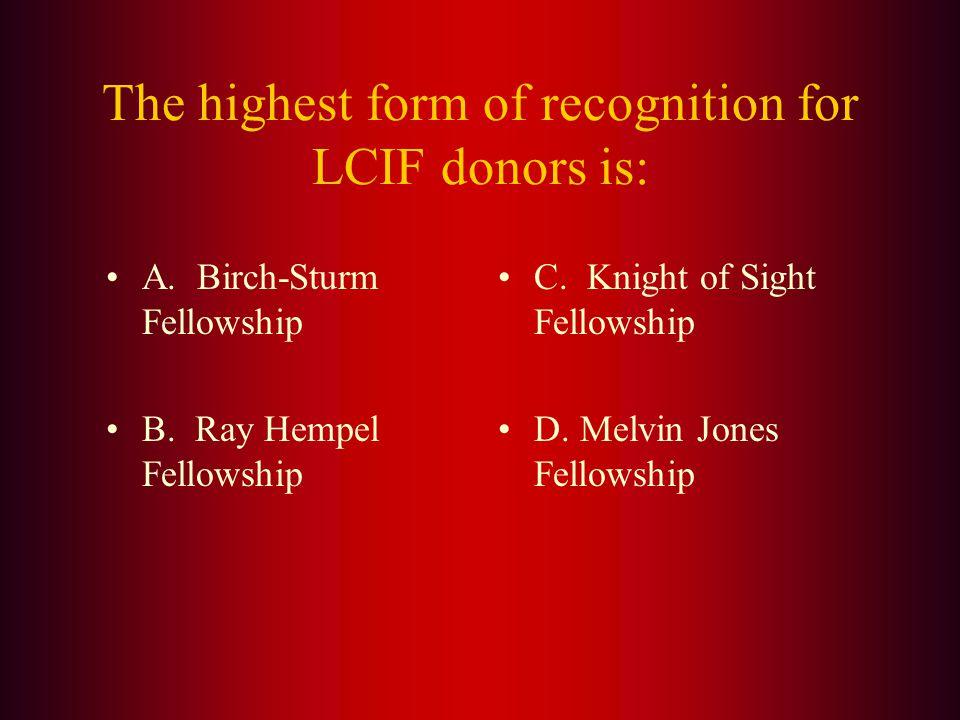 Answer: The (B.) Melvin Jones Fellowship is not a LCIF grant.