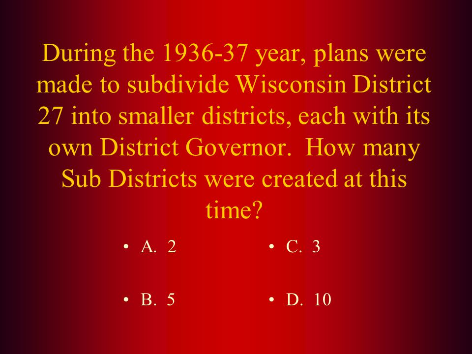 Answer: The first Lion State Convention in Wisconsin was held in (B.) Madison, Wisconsin. There were 15 clubs with 712 members.