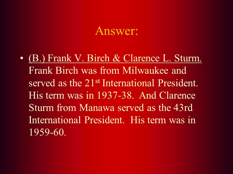 Who were the two International Presidents from Wisconsin? A. Melvin Jones & Dr. W.P. Woods B. Frank V. Birch & Clarence L. Sturm C. Frank V. Sturm & C