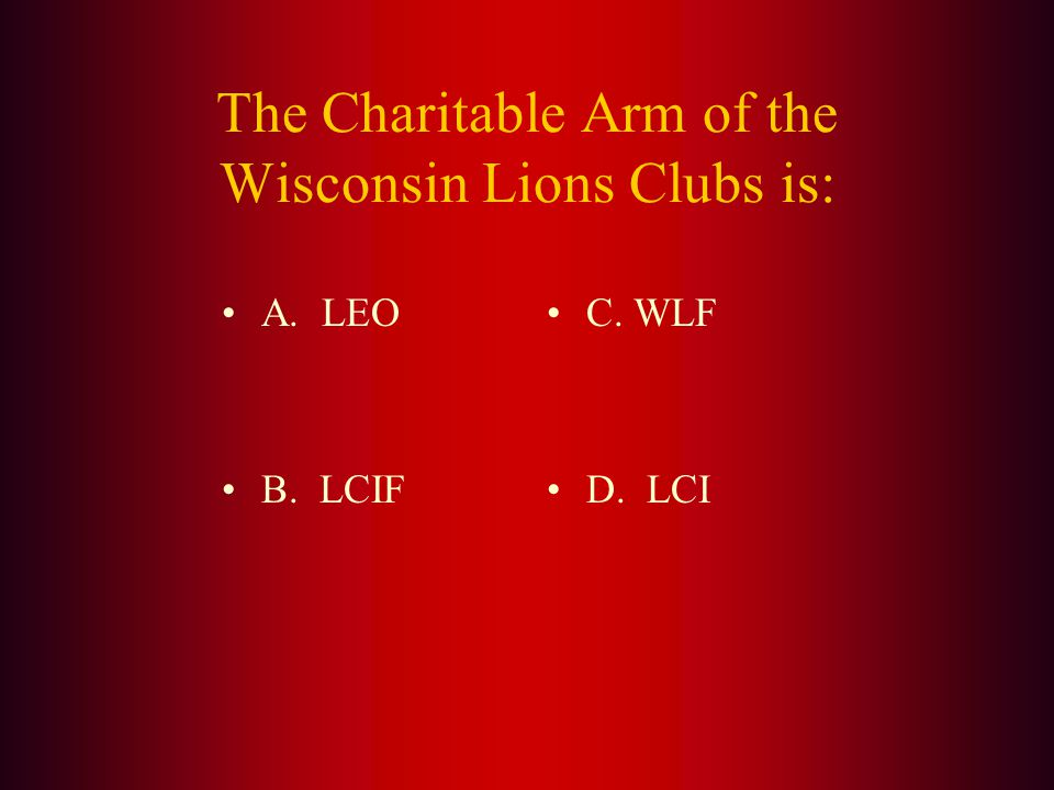 Answer: The Wisconsin Lions State Office is located at 3834 Cty Rd A, in (D.) Rosholt, WI in the Wisconsin Lions Foundation office building on the Wisconsin Lions Camp property.