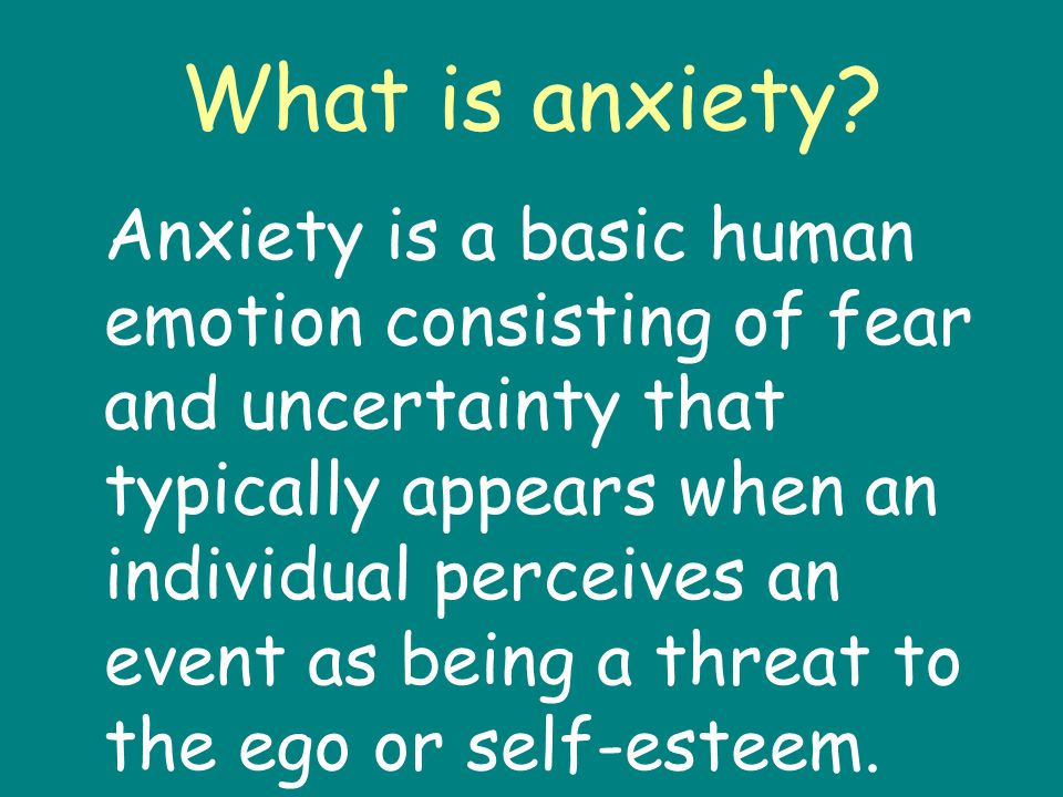 What is anxiety.